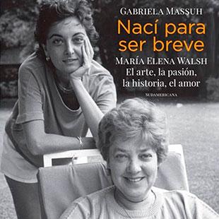 Nací Para Ser Breve Una Biografía Dialogada De María Elena