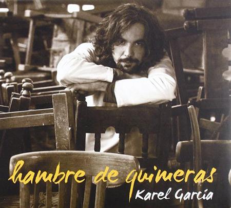 Portada del disco «Hambre de quimeras» de Karel García.