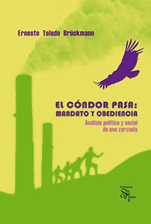 Portada del libro «El cóndor pasa: mandato y obediencia» de Ernesto Toledo Bruckmann.