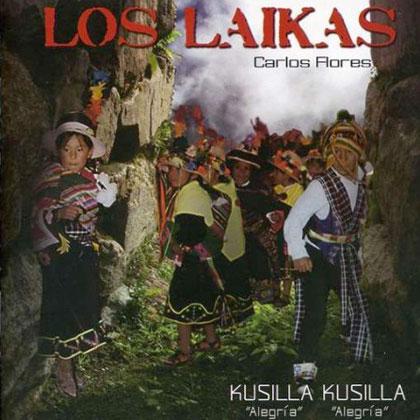 Portada del CD «¡Kusilla! ¡Kusilla!» de Los Laikas.