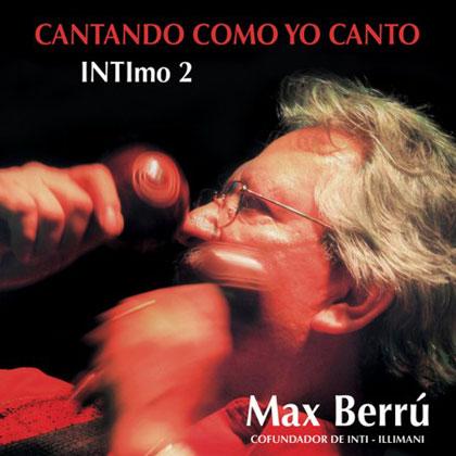 Portada del CD «Cantando como yo canto. INTImo 2» de Max Berrú.