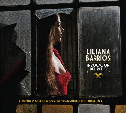 Portada del CD «Invocación del patio, Ástor Piazzolla por el barrio de Jorge Luis Borges» de Liliana Barrios.