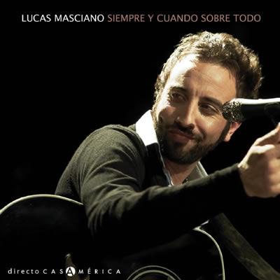 Portada del CD «Siempre y cuando sobre todo» de Lucas Masciano.