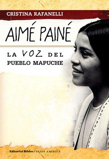 Portada del libro «Aimé Painé: la voz del pueblo mapuche» de Cristina Rafanelli.