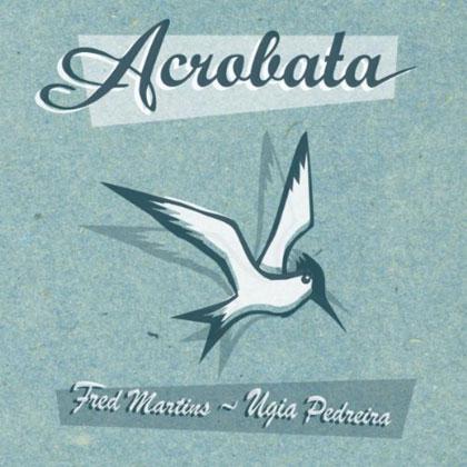 Portada del CD «Acróbata» de Ugia Pedreira y Fred Martins.