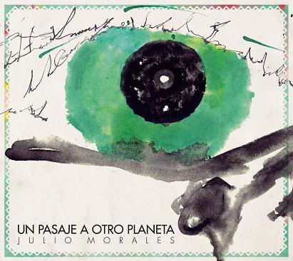 Portada del CD «Un pasaje a otro planeta» de Julio Morales.