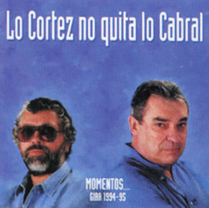 Facundo Cabral y Alberto Cortez.