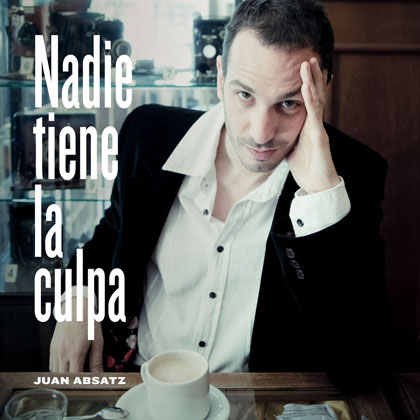 Portada del disco «Nadie tiene la culpa» de Juan Absatz.