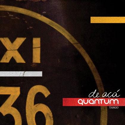 Portada del disco «De acá» de Quantum Tango.
