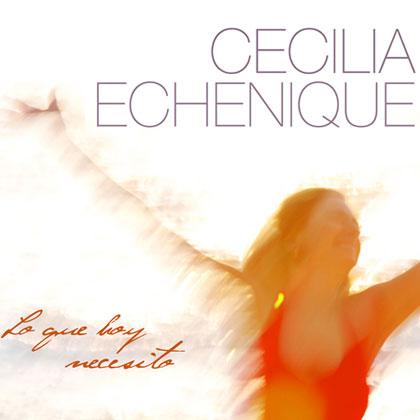 Portada del disco «Lo que hoy necesito» de Cecilia Echenique.