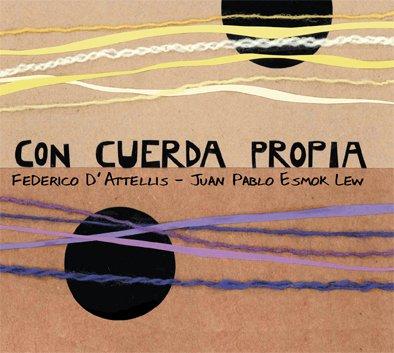 Portada de disco «Con cuerda propia» de Juan Pablo Esmok Lew y Federico D'Attellis.