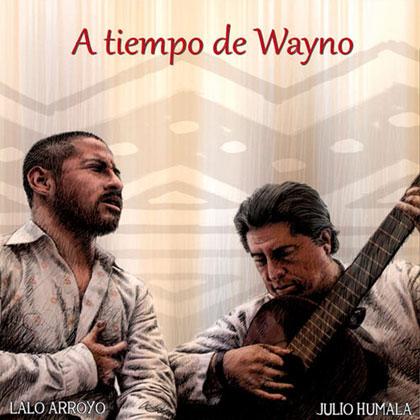 Portada del disco «A tiempo de wayno» de Lalo Arroyo y Julio Humala.