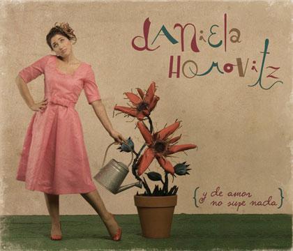 Portada del disco «Y de amor no supe nada» de Daniela Horovitz.