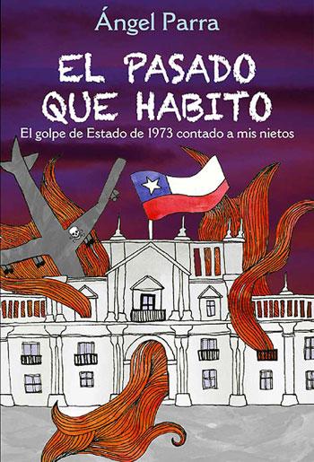 Portada del libro «El pasado que habito» de Ángel Parra.