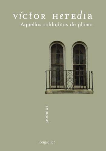 Portada del libro de poemas «Aquellos soldaditos de plomo» de Víctor Heredia.