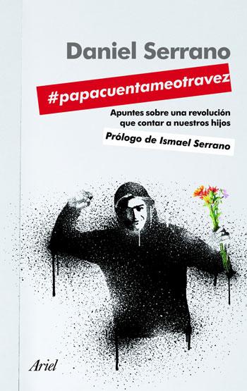 Portada del libro «#papacuentameotravez. Apuntes de una revolución que contar a nuestros hijos» de Daniel Serrano.
