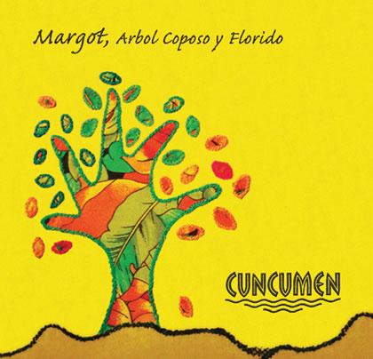 Portada del disco «Margot, árbol coposo y florido» de Cuncumén.