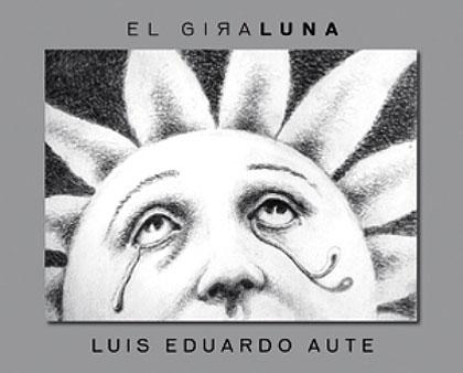 Portada del libro «El giraluna» de Luis Eduardo Aute.