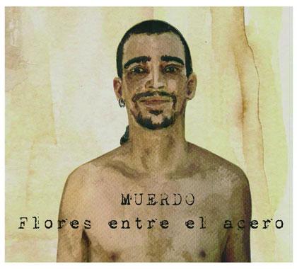 Portada del disco «Flores entre el acero» de Muerdo.
