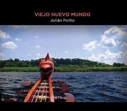 Portada del disco «Viejo Nuevo Mundo» de Julián Polito.