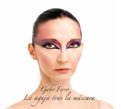 Portada del disco «La aguja tras la máscara» de Gabo Ferro.