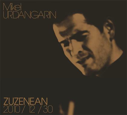 Portada del disco «Zuzenean 2010/12/30» de Mikel Urdangarin.