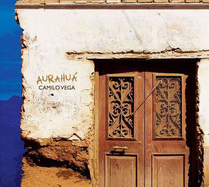Portada del disco «Aurahuá» de Camilo Vega