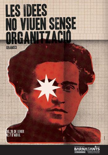 «Las ideas no viven sin organización» Una cita del pensador marxista Antonio Gramsci encabeza el cartel de este año del festival BarnaSants. © Retina & Retinette