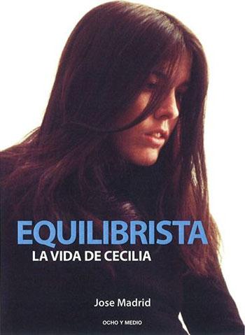 Portada del libro «Equilibrista. La vida de Cecilia» de José Madrid.