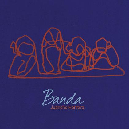 Portada del disco «Banda» de Juancho Herrera.