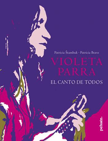 Portada del libro «Violeta Parra, el canto de todos» de Patricia Štambuk y Patricia Bravo.