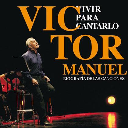 Portada del disco «Vivir para cantarlo. Biografía de las canciones» de Víctor Manuel.