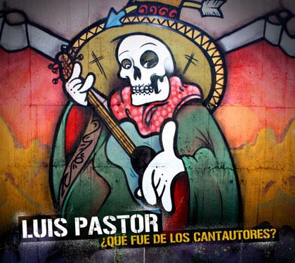 Portada del disco «¿Qué fue de los cantautores?» de Luis Pastor.