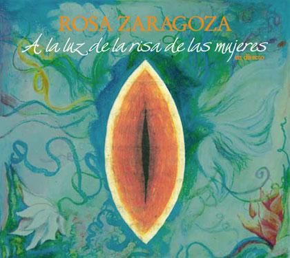 Portada del disco «A la luz de la risa de las mujeres»  de Rosa Zaragoza.