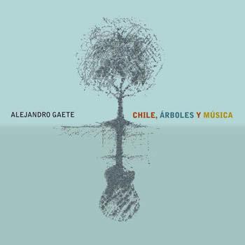 Portada del disco «Chile, árboles y música» de Alejandro Gaete.