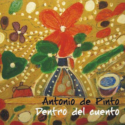 Portada del disco «Dentro del cuento» de Antonio de Pinto. Portada y diseño basados en cuadros de María Josefa López (madre de Antonio de Pinto).