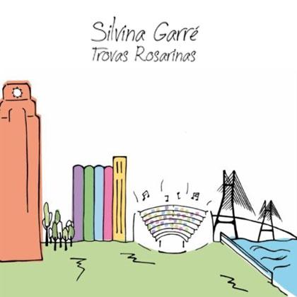Portada del disco «Trovas rosarinas» de Silvina Garré.