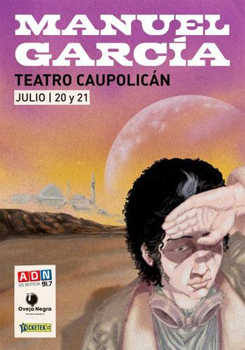 Cartel del los conciertos de Manuel García en el Teatro Caupolicán los días 20 y 21 de julio.