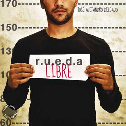 Portada del single promocional del disco «Rueda libre» de José Alejandro Delgado.