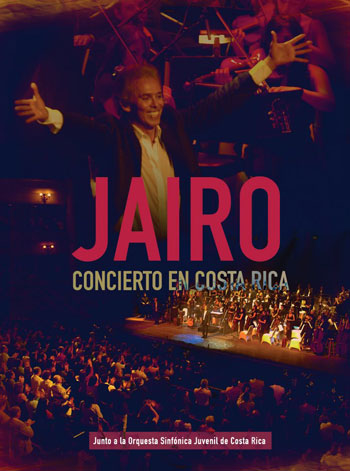 Portada del doble CD DVD «Concierto en Costa Rica» de Jairo.