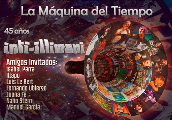 Cartel del concierto «La máquina del tiempo, 45 años de Inti-Illimani».