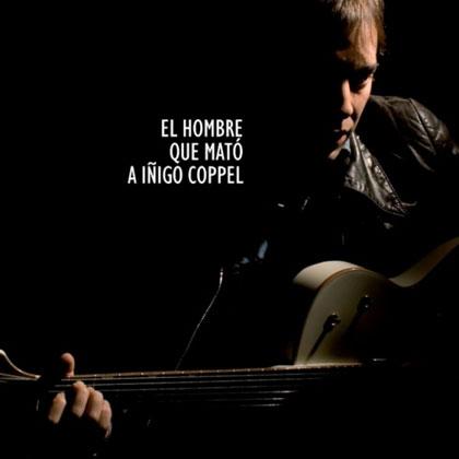 Portada del disco «El hombre que mató a Íñigo Coppel» de Íñigo Coppel.