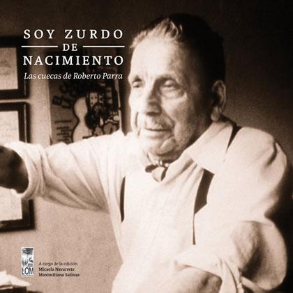 Portada del libro «Soy zurdo de nacimiento. Las cuecas de Roberto Parra».