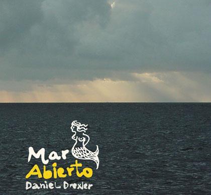Portada del disco «Mar Abierto» de Daniel Drexler.