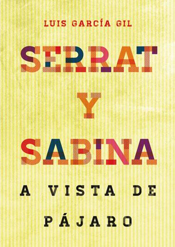 Portada del libro «Serrat & Sabina. A vista de pájaro» de Luis García Gil
