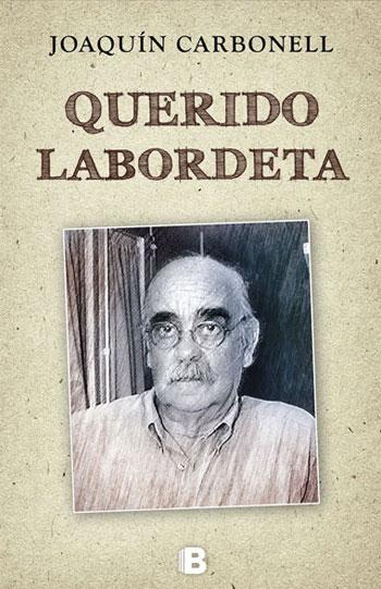Portada del libro «Querido Labordeta» de Joaquín Carbonell.