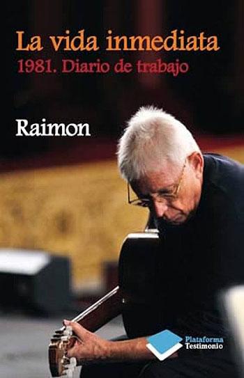 Portada del libro «La vida inmediata. 1981. Diario de trabajo» de Raimon.
