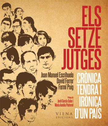 Portada del libro «Els Setze Jutges. Crònica tendra i irònica d'un país» Joan Manuel Escrihuela, David Ferrer y Fermí Puig.