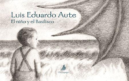 Portada del libro «El niño y el Basilisco» de Luis Eduardo Aute.