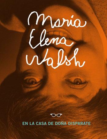 Portada del libro «María Elena Walsh en la casa de Doña Disparate».
